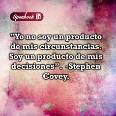 Por: Stephen Covey. #Decisiones www.openbook.mx