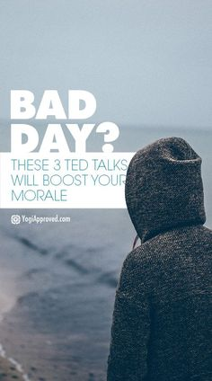 Bad Day? These 3 TED Talks Will Boost Your Morale