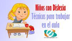 Dislexia en niños. Técnicas para trabajar en el aula #dislexia #dislexiaActividades