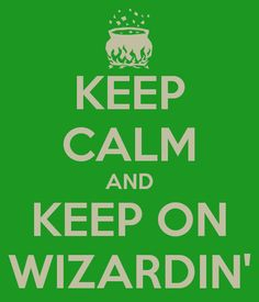 'KEEP CALM AND KEEP ON WIZARDIN'' Poster Fantasy Fiction, Keep On, Keep Calm, Poster, Design, Stay Calm, Relax, Billboard