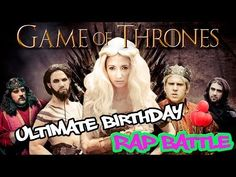 """""""Game Of Thrones"""" Ultimate Birthday Rap Battle (featuring Taryn Southern)...NSFW!!!"""