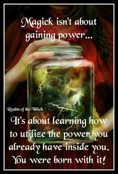 I don't think you have to be a witch to know, you have always had a certain power within you, each of us has it, some people ignore it, yet some of us welcome it! Wiccan Witch, Wicca Witchcraft, Witch Quotes, Witch Spell, White Magic, Magic Spells, Ritual Magic, Practical Magic, Kitchen Witch