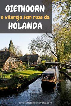 Conheça Giethoorn, um vilarejo sem ruas na Holanda que parece ter saído de um livro de conto de fadas