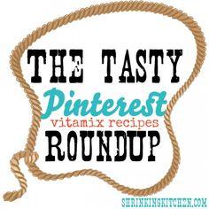 The Tasty Pinterest Vitamix Recipes Roundup