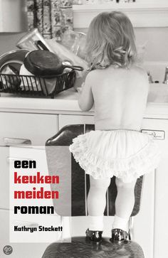 Een keukenmeidenroman  Fantastisch! Kathryn Stockett 2010 Recensie: https//son370.wordpress.com