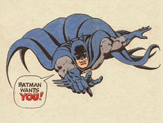 Batman wants US!