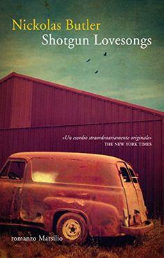 Amazon.it: shotgun lovesongs: Libri