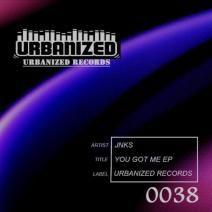 Jnks - You Got Me Ep (UR038) http://www.beatport.com/release/you-got-me-ep/687346