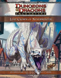 Lost Crown of Neverwinter (4e) Encounters   Book cover and interior art for Dungeons and Dragons 4.0 - Dungeons & Dragons, D&D, DND, 4th Edition, 4th Ed., 4.0, 4E, Roleplaying Game, Role Playing Game, RPG, Game System License, GSL, Wizards of the Coast, WotC   Create your own roleplaying game books w/ RPG Bard: www.rpgbard.com   Not Trusty Sword art: click artwork for source