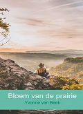 De bloem van de prairie van Yvonne van Beek. Vier sterren, roman.