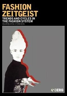 NEW Fashion Zeitgeist: Trends and Cycles in the Fashion System by Barbara Vinken | eBay