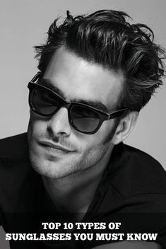 There are several styles of sunglasses but these are the top 10 TYPES that will provide the perfect guide for your buying decision based on its utility.