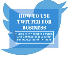 How to use Twitter for business.