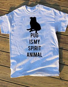 Pug is my spirit animal Stenciled hand by CatchAWaveDesigns