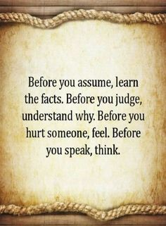 Judging Others Quotes, Assumptions Quotes, Think Before You Speak Quotes, hurt Quotes, These are some of our common mistakes .simply because humans are really selfish by nature Amazing Inspirational Quotes, Amazing Quotes, Great Quotes, Inspirational Message, Daily Quotes, Hurt Quotes, Wisdom Quotes, Quotes On Drama, Shame Quotes
