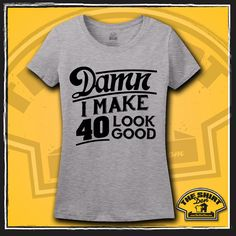 40th Birthday Shirt  T-Shirt  Tee  Damn I Make 40 by TheShirtDen