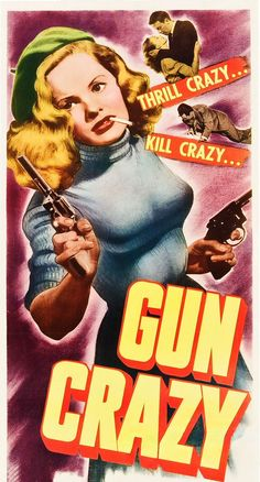 Gun Crazy - Joseph H. Lewis - 1950