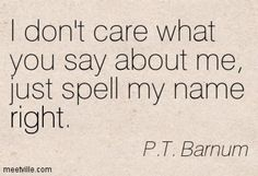 PT Barnum is known for more than just being a circus ringleader but a master marketer and businessman. Here are 11 quotes to inspire. Lyric Quotes, Movie Quotes, Motivational Quotes, Life Quotes, Inspirational Quotes, Hero Quotes, Positive Quotes, Lyrics, Amazing Quotes