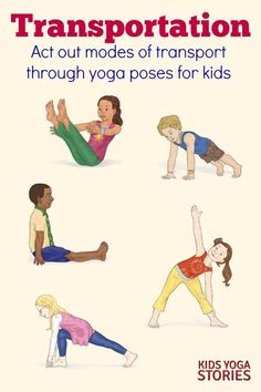 Learn about modes of transportation through yoga poses for kids | Kids Yoga Stories