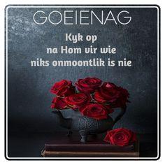 Goeie Nag, Good Night Quotes, Sleep Tight, Afrikaans, Good Morning, Night Night, Sweet Dreams, Inspiration, Buen Dia