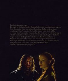 """She had his stained white cloak hidden in her cedar chest"" Sansa Stark and Sandor Clegane"