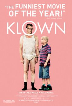 Klown - It is actually a Danish movie but really laugh out loud funny.