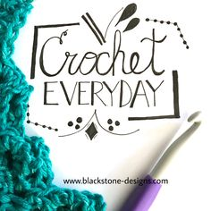 Handwritten and crocheted by Blackstone Designs!  Crochet everyday meme  #crochet #crocheting #crochetmeme #crocheteveryday #handlettering