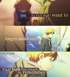 """It's not that I want to forget about you, it just hurts too much to remember.."" 