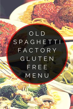 Old Spaghetti Factory Gluten Free Menu #glutenfree