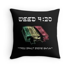 """Weed 4:20 -- Thou Shalt Smoke Ganja"" Throw Pillows by Samuel Sheats 
