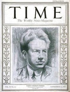 TIME Cover - Vol. 6 Nº 12: Harry Emerson Fosdick | Sep. 21, 1925             http://en.wikipedia.org/wiki/Harry_Emerson_Fosdick
