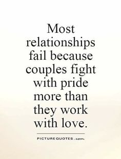 51 best Short inspirational Quotes Collection for all who want to be motivated in their life. Quotes About Pride, Quotes To Live By, Love Quotes, Family Quotes, Funny Quotes, Pride Quotes Relationships, Failing Marriage Quotes, Relationship Fighting Quotes, Relationship Goals