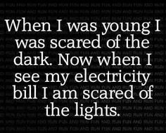 When I was young I was scared of the dark. Now... #humor