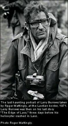 LARRY BURROWS .... Combat Photog in VIETNAM for 9 yrs