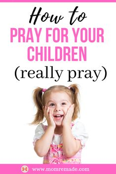 Do you want to know how to pray for your kids? I mean really pray. Check out this post and learn how to lift up your kids no matter the age. Praying For Your Children, Raising Godly Children, Raising Daughters, Young Children, Kids And Parenting, Parenting Hacks, Thing 1, Christian Families, Christian Marriage