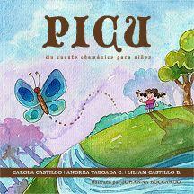Picu: Un cuento chamánico para niños por Carola Castillo e ilustrado por Johanna Boccardo.
