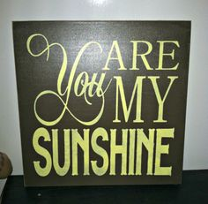 You are my SUNSHINE WOOD PLAQUE Wood Sign Wall by TheCountryNook