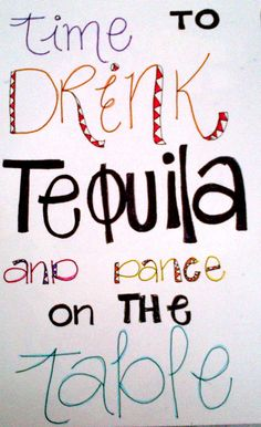 Ideas for party quotes drinking college Time Quotes, Funny Quotes, Tequila Quotes, Alcohol Quotes, You And Tequila, Dance Humor, Funny Dance, Party Drinks Alcohol, Party Quotes