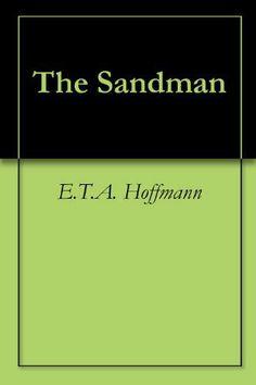 E.T.A. Hoffmann - The Sandman.