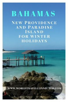 World Travel Connector   Bahamas: Exotic beaches of New Providence and Paradise Island for winter holidays   http://www.worldtravelconnector.com