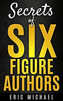 Learn and apply the ten #principles that define successful #authors are discussed. Order now #SecretsofSixFigureAuthors. http://amzn.to/2diLbb5