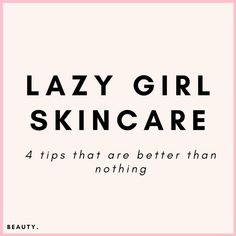 Taking care of your skin is important but can be time consuming. Use these lazy girl skincare tips to get clear skin, get rid of acne and have that no make up look without trying.