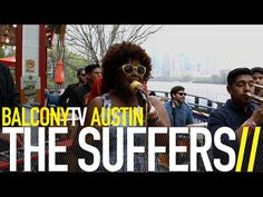 THE SUFFERS · intertwining elements of Classic American Soul with Rock & Roll · Videos · BalconyTV
