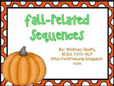 This activity consists of 6 Fall-related activity sequences. These are great for follow-up review, sequencing events, and practicing retell using cohesive ties (then, next, after that, etc.) Sequences Included:-Carving a Jack-O-Lantern-Building a Scarecrow-A Pumpkin Lifecycle-Making Pumpkin Pie-Getting Ready for School-The Apple LifecycleAdorable pictures are included for non-readers!
