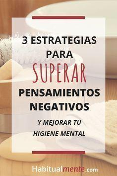 3 estrategias para superar pensamientos negativos y mejorar tu higiene mental #ayudadepresion