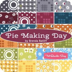 Pie Making Day by Brenda Ratliff for RJR Fabrics - August 2015