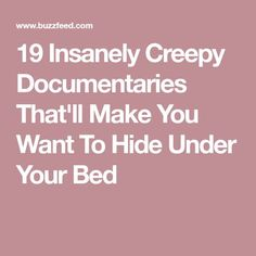 19 Insanely Creepy Documentaries That'll Make You Want To Hide Under Your Bed Best Documentaries On Netflix, Netflix Movies To Watch, Movie To Watch List, Good Movies To Watch, Movie List, Movie Tv, Creepy Movies, Funny Movies, Indie Movies