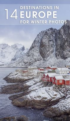 Winter photography locations in Europe, Iceland photo locations, Lofoten Islands and more...