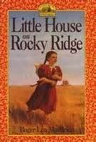 Little House Series by Roger Lea MacBride based on stories about Rose Wilder Lane daughter of Laura Ingalls Wilder.