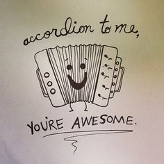 Find images and videos about cute, :) and funny accordion joke on We Heart It - the app to get lost in what you love. Punny Puns, Cute Puns, Funny Cards, Cute Cards, Cute Quotes, Funny Quotes, You Are Awesome Quotes, Boy Quotes, Karten Diy